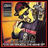 Loc da Smoke's the Name EP by Mr. Loco
