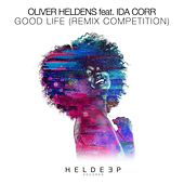 Good Life (Remix Competition) by Oliver Heldens