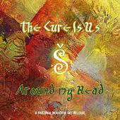 Around My Head by The Cure Is Us