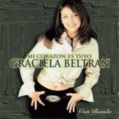 Mi Corazón Es Tuyo de Graciela Beltrán