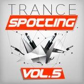 Trancespotting, Vol. 5 by Various Artists