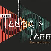 Tango & Jazz (Live) by Howard Levy