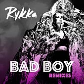Bad Boy (Remixes) von Rykka