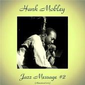 Jazz Message #2 (Remastered 2017) von Hank Mobley