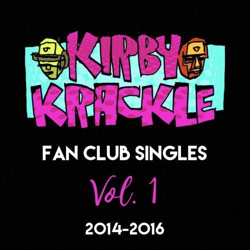Fan Club Singles, Vol. 1 (2014-2016) by Kirby Krackle