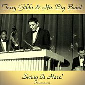Swing Is Here! (Remastered 2017) by Terry Gibbs