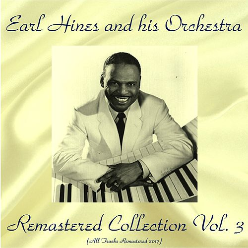 Remastered Collection, Vol. 3 (All Tracks Remastered 2017) by Earl Fatha Hines