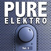 Pure Elektro, Vol. 5 by Various Artists