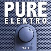Pure Elektro, Vol. 3 by Various Artists