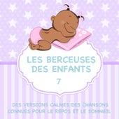 Les berceuses des enfants - Des versions calmes des chansons connues pour le repos et le sommeil, Vol. 7 de Judson Mancebo