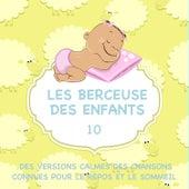 Les berceuses des enfants - Des versions calmes des chansons connues pour le repos et le sommeil, Vol. 10 de Judson Mancebo