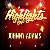 Highlights of Johnny Adams by Johnny Adams