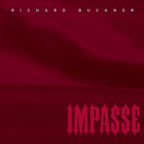 Impasse (Deluxe Reissue) by Richard Buckner