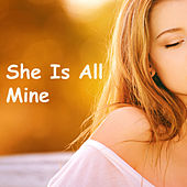 She Is All Mine de Various Artists