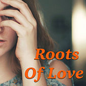Roots Of Love di Various Artists