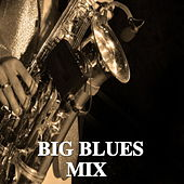 Big Blues Mix by Various Artists
