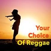 Your Choice Of Reggae de Various Artists