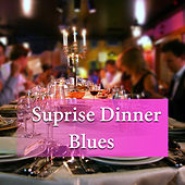 Surprise Dinner Blues by Various Artists