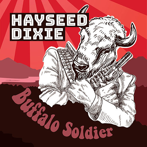 Buffalo Soldier by Hayseed Dixie