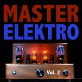 Master Elektro, Vol. 2 by Various Artists