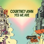 Yes We Are by Courtney John