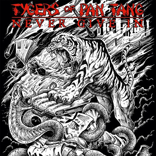 Never Give In by Tygers of Pan Tang