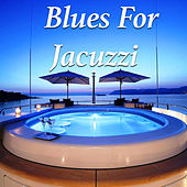 Blues For Jacuzzi de Various Artists