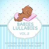 Babies Lullabies - Soothing Versions of Famous Songs for Rest and Sleep, Vol. 2 by Judson Mancebo