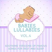 Babies Lullabies - Soothing Versions of Famous Songs for Rest and Sleep, Vol. 4 by Judson Mancebo