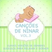 Canções de Ninar - Suaves Versões de Grandes Sucessos para Relaxar e Dormir, Vol. 3 de Judson Mancebo