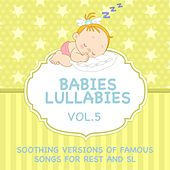 Babies Lullabies - Soothing Versions of Famous Songs for Rest and Sleep, Vol. 5 by Judson Mancebo