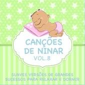 Canções de Ninar - Suaves Versões de Grandes Sucessos para Relaxar e Dormir, Vol. 8 de Judson Mancebo