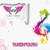 Tu Es Foutu von Music Makers