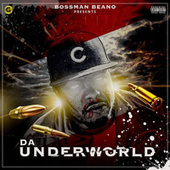 Da Underworld by Bossman Beano