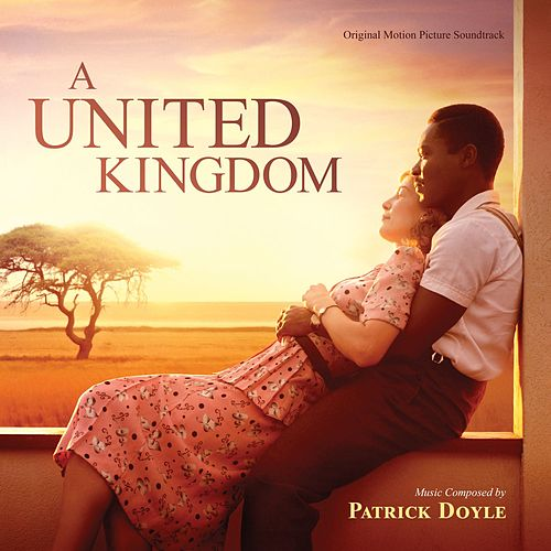 A United Kingdom (Original Motion Picture Soundtrack) by Patrick Doyle
