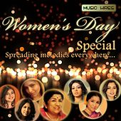 Women's Day Special: Spreading Melodies Everywhere by Various Artists