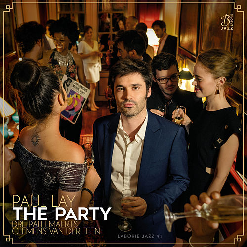 The Party (feat. Dré Pallemaerts & Clemens Van Der Feen) by Paul Lay