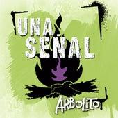 Una Señal by Arbolito