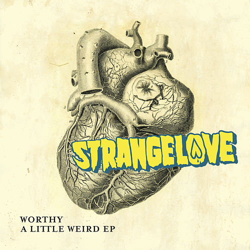 A Little Weird EP by Worthy