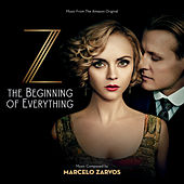 Z: The Beginning Of Everything (Music From The Amazon Original) by Various Artists