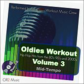 Oldies Workout, Vol. 3 (Hip Hop hits from the 80's, 90's and 2000's) by OR2 Workout Music Crew