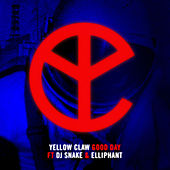 Good Day (feat. DJ Snake & Elliphant) by Yellow Claw