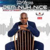 Dem Nuh Nice by Mr. Vegas