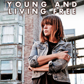 Young and Living Free by Steph Cameron