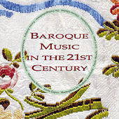 Baroque Music in the 21st Century by Various Artists