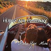 Make You Mine de Hurricane Highway
