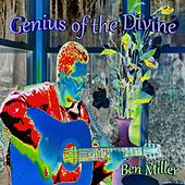 Genius of the Divine de Ben Miller