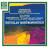 Penderecki: Cello Concerto No. 2 - Halffter: Cello Concerto No. 2 by Mstislav Rostropovich