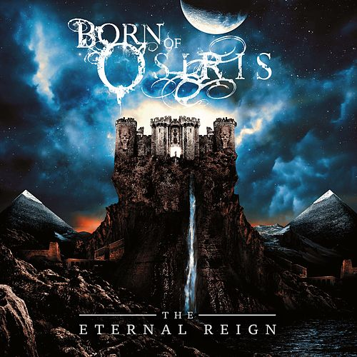 The Eternal Reign by Born Of Osiris