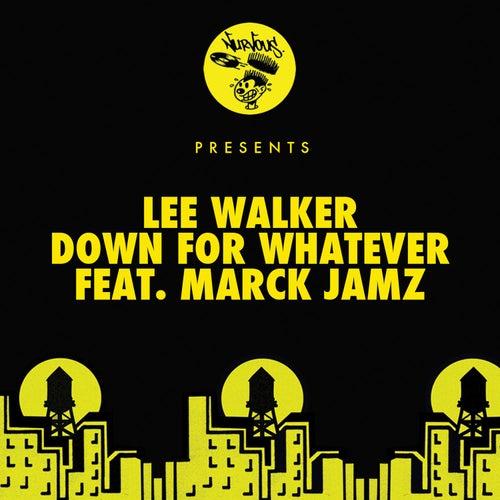 Down For Whatever (feat. Marck Jamz) (Lee Walker's Tech Mix) de Lee Walker